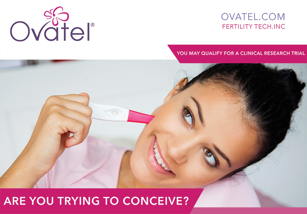 Ovatel - YOU MAY QUALIFY FOR A CLINICAL RESEARCH TRIAL